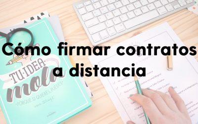 ¿Cómo firmar contratos a distancia?